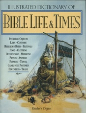 Illustrated Dictionary of Bible Life and Times   USED