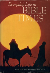 Everyday Life in Bible Times     USED