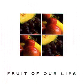 Fruit of Our Lips CD